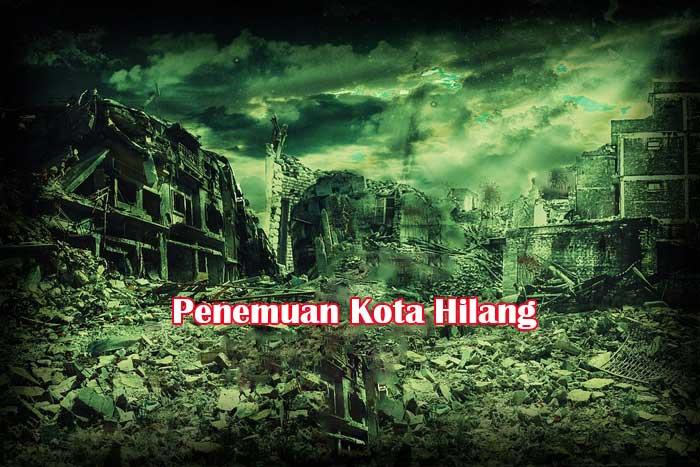 Kota Hilang Berhasil Ditemukan